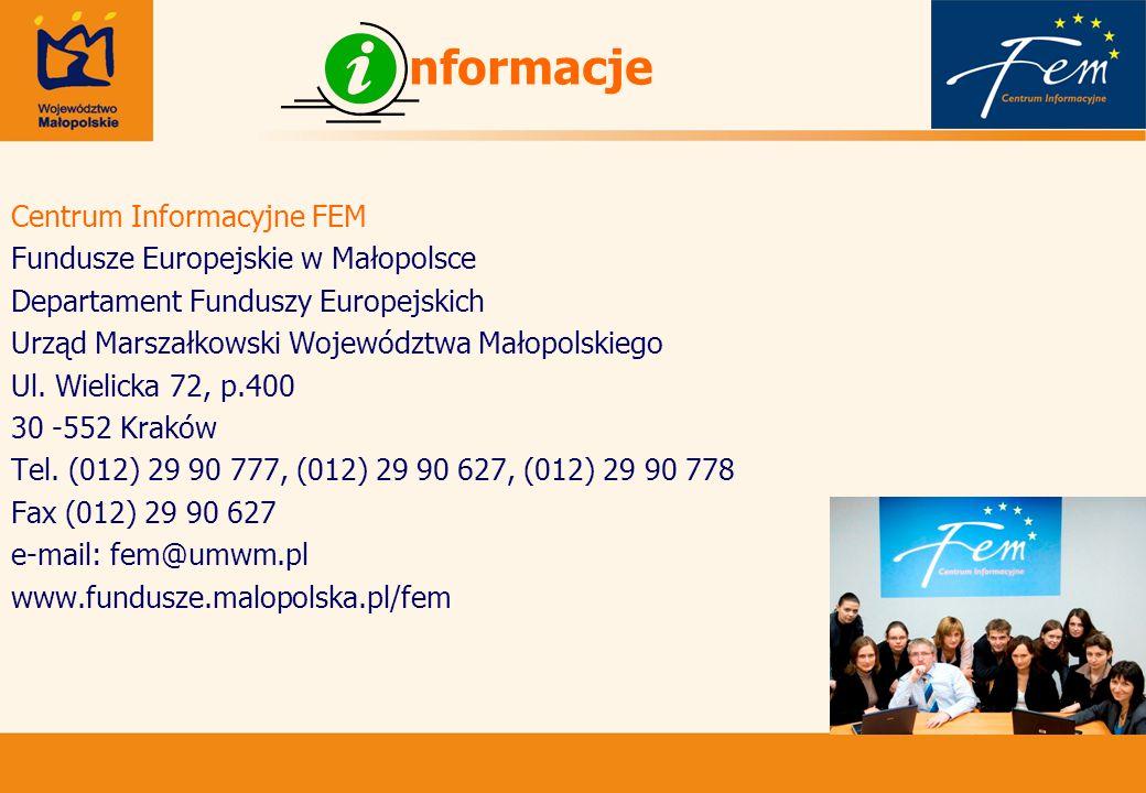 nformacje Centrum Informacyjne FEM Fundusze Europejskie w Małopolsce Departament Funduszy Europejskich Urząd Marszałkowski Województwa Małopolskiego Ul.