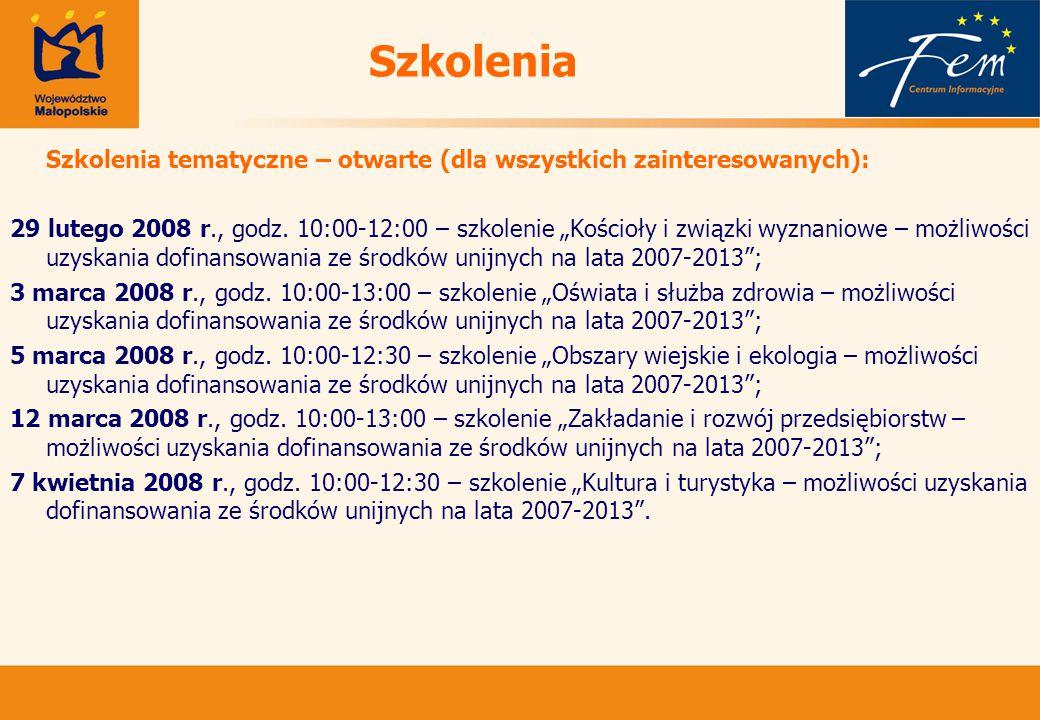 Szkolenia Szkolenia tematyczne – otwarte (dla wszystkich zainteresowanych): 29 lutego 2008 r., godz.