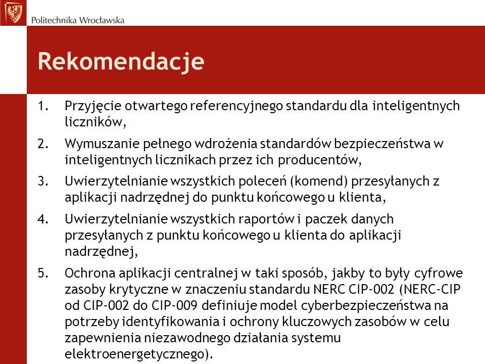 Rekomendacje 1.Przyjęcie otwartego referencyjnego standardu dla inteligentnych liczników, 2.Wymuszanie pełnego wdrożenia standardów bezpieczeństwa w i
