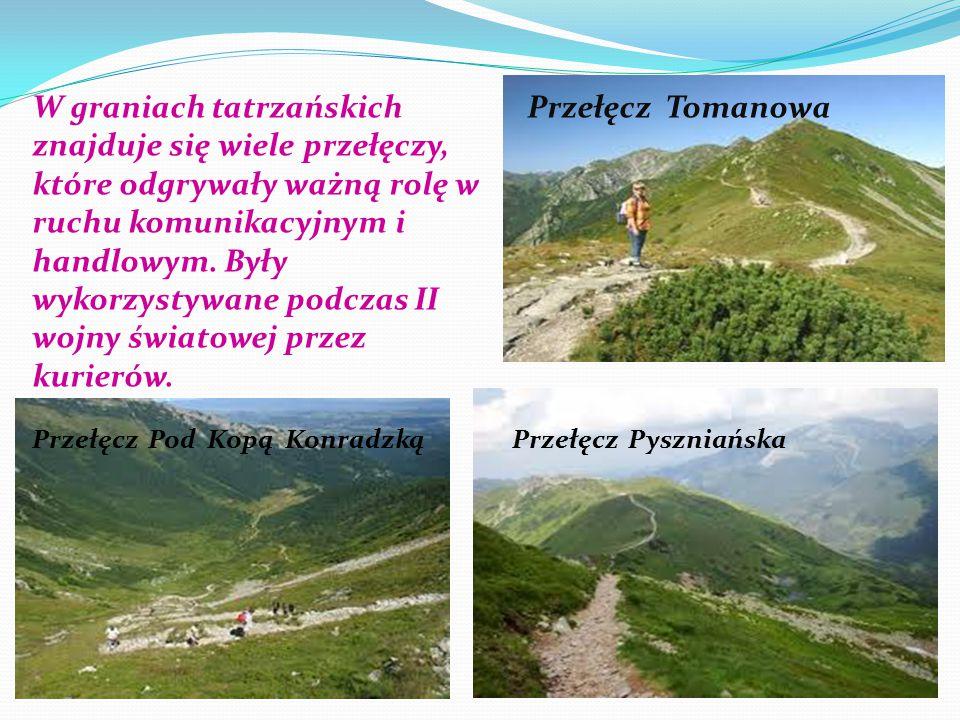W graniach tatrzańskich znajduje się wiele przełęczy, które odgrywały ważną rolę w ruchu komunikacyjnym i handlowym. Były wykorzystywane podczas II wo