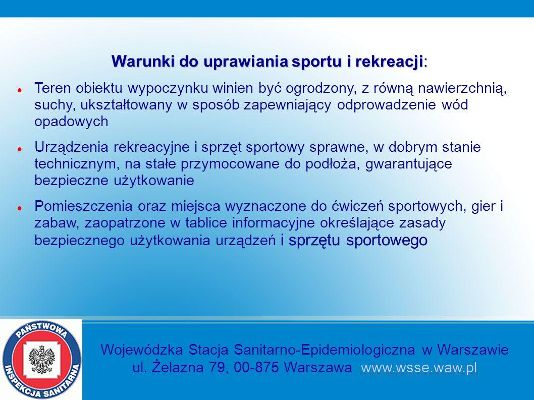 Warunki do uprawiania sportu i rekreacji: Teren obiektu wypoczynku winien być ogrodzony, z równą nawierzchnią, suchy, ukształtowany w sposób zapewniaj