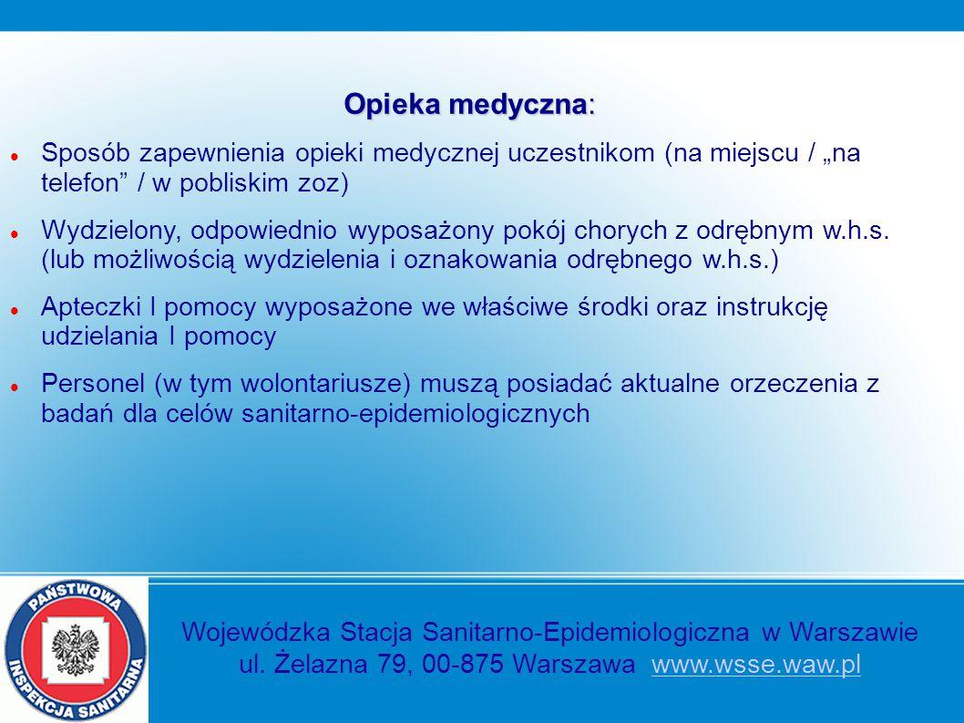 """Opieka medyczna: Sposób zapewnienia opieki medycznej uczestnikom (na miejscu / """"na telefon"""" / w pobliskim zoz) Wydzielony, odpowiednio wyposażony pokó"""