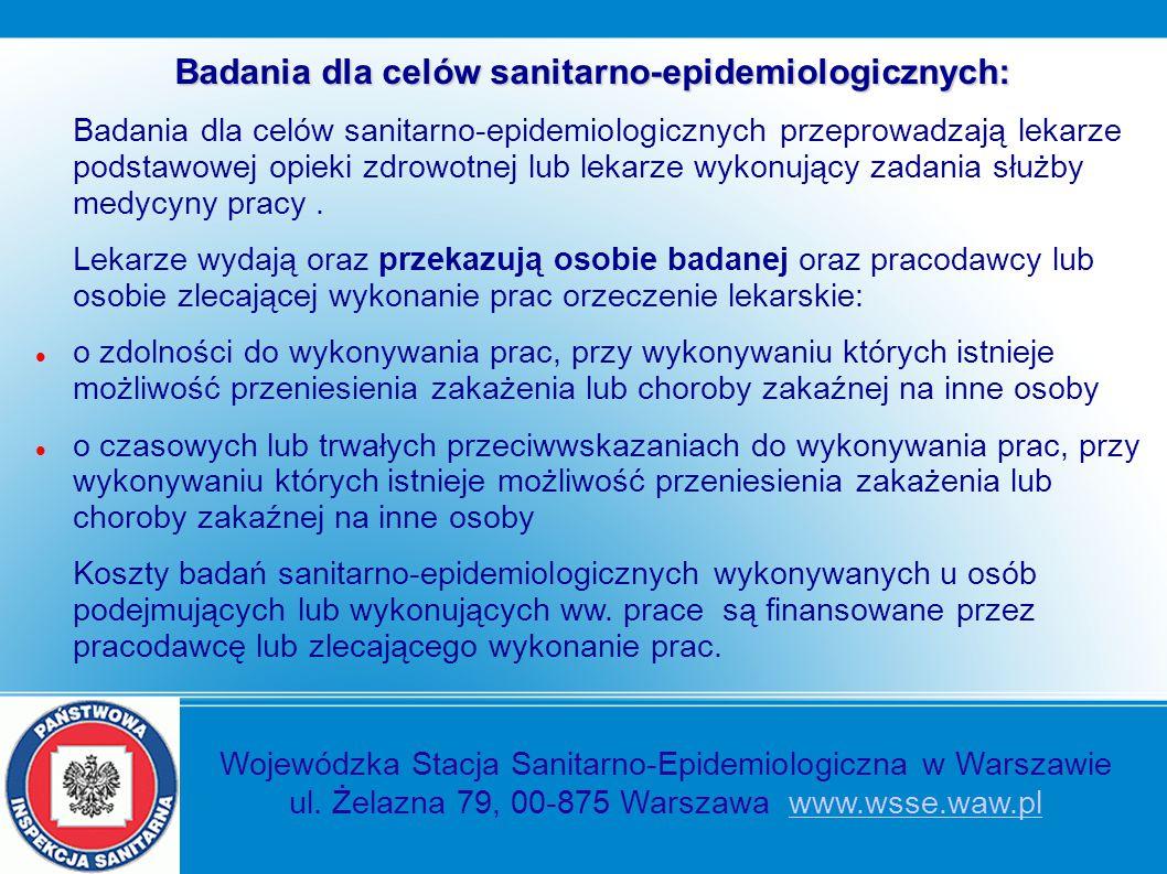Badania dla celów sanitarno-epidemiologicznych: Badania dla celów sanitarno-epidemiologicznych przeprowadzają lekarze podstawowej opieki zdrowotnej lu