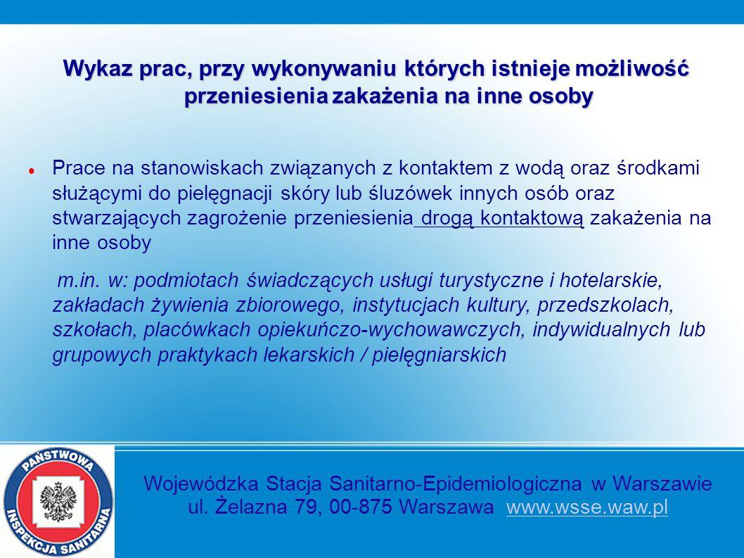 Wojewódzka Stacja Sanitarno-Epidemiologiczna w Warszawie ul. Żelazna 79, 00-875 Warszawa www.wsse.waw.plwww.wsse.waw.pl Wykaz prac, przy wykonywaniu k