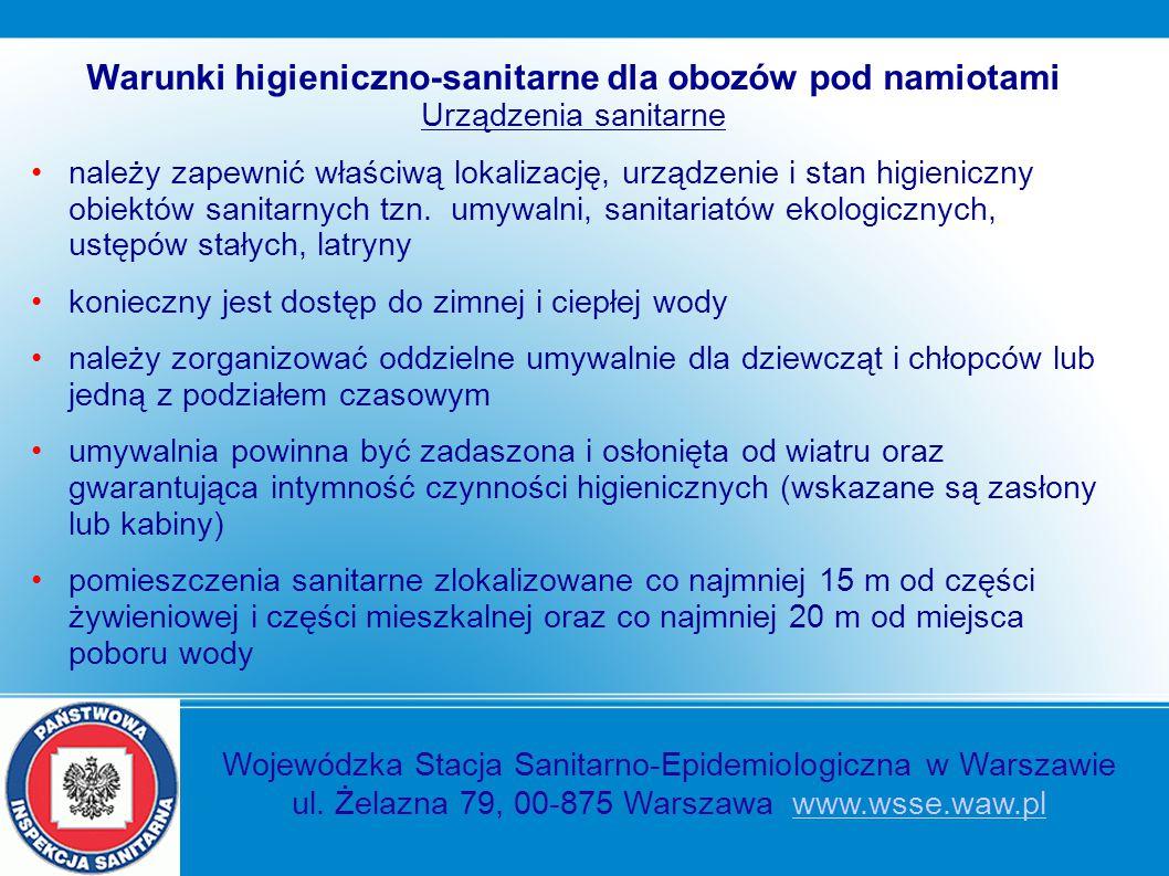Warunki higieniczno-sanitarne dla obozów pod namiotami Urządzenia sanitarne należy zapewnić właściwą lokalizację, urządzenie i stan higieniczny obiekt