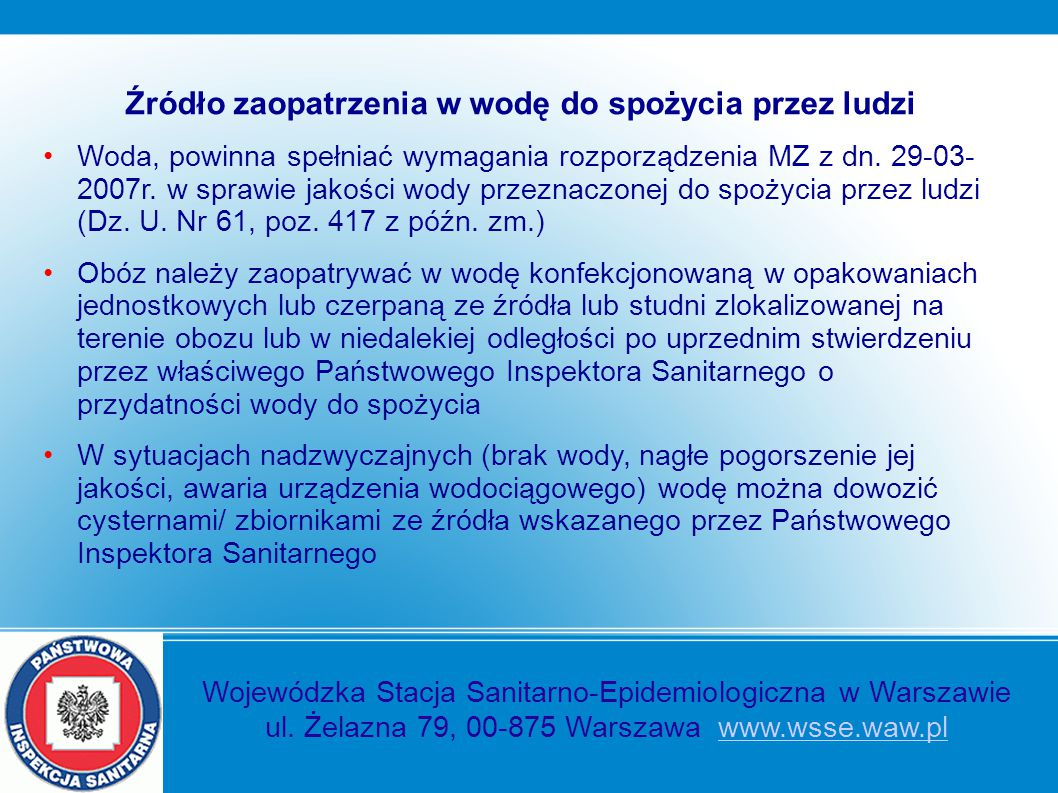 Wojewódzka Stacja Sanitarno-Epidemiologiczna w Warszawie ul. Żelazna 79, 00-875 Warszawa www.wsse.waw.plwww.wsse.waw.pl Źródło zaopatrzenia w wodę do