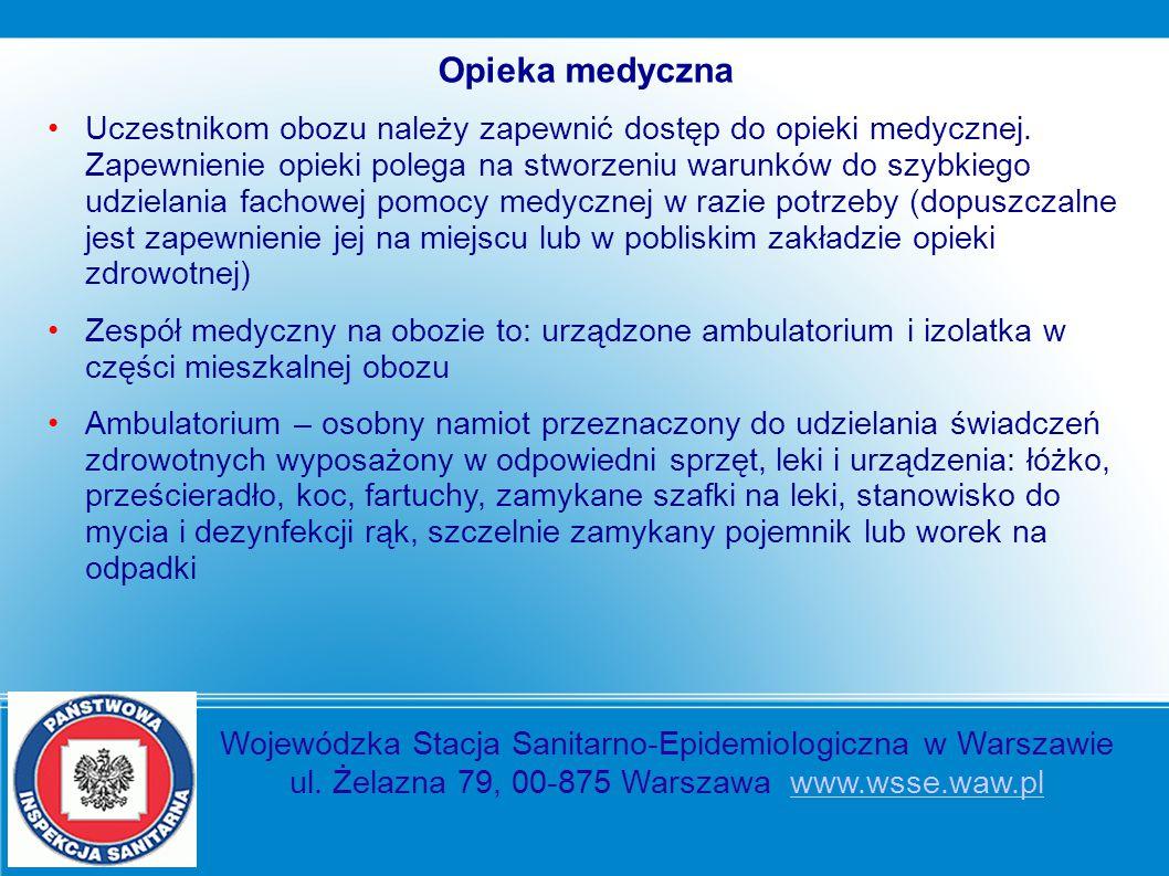 Opieka medyczna Uczestnikom obozu należy zapewnić dostęp do opieki medycznej. Zapewnienie opieki polega na stworzeniu warunków do szybkiego udzielania