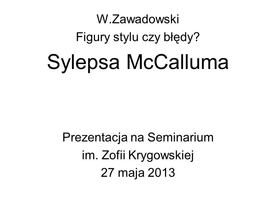 W.Zawadowski Figury stylu czy błędy.Sylepsa McCalluma Prezentacja na Seminarium im.