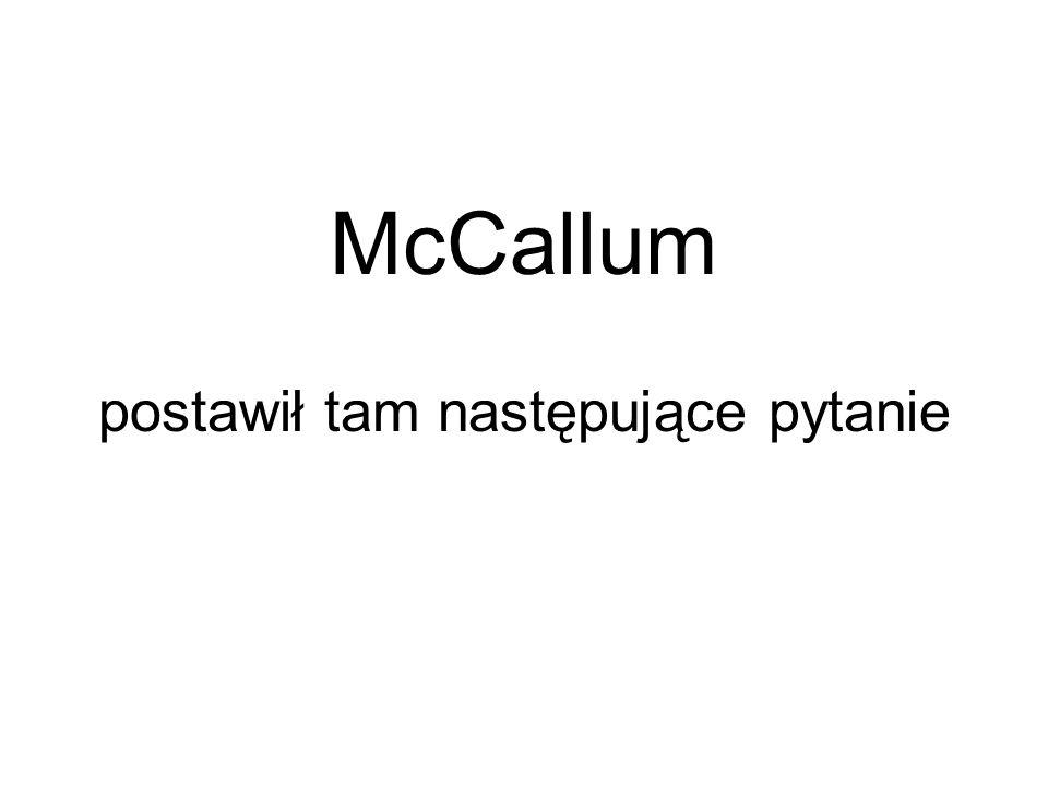 McCallum postawił tam następujące pytanie