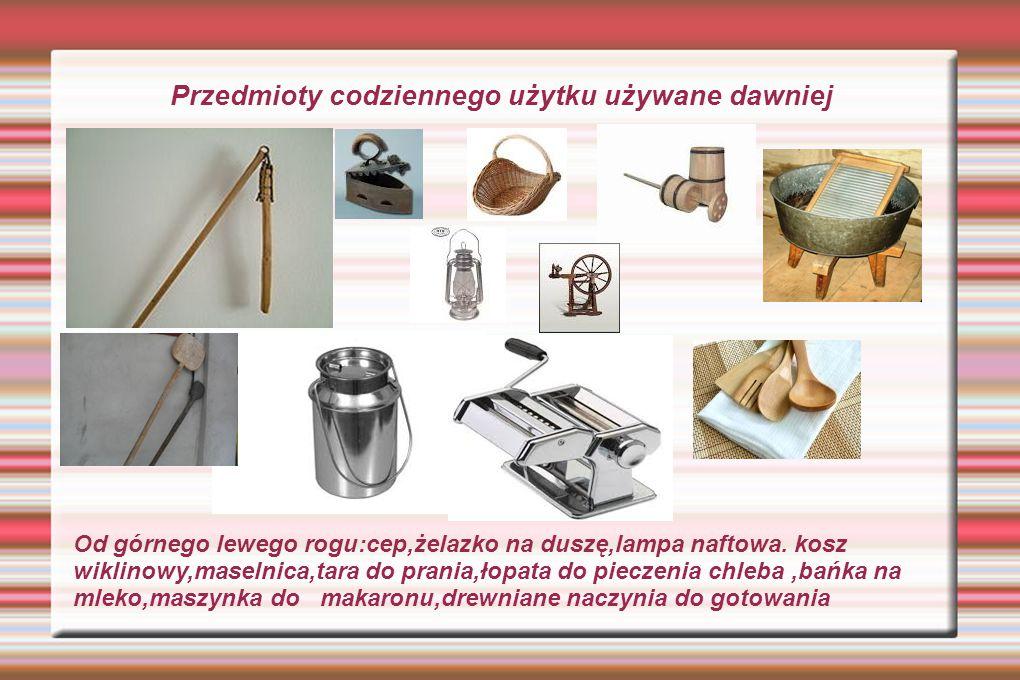 Przedmioty codziennego użytku używane dawniej Od górnego lewego rogu:cep,żelazko na duszę,lampa naftowa. kosz wiklinowy,maselnica,tara do prania,łopat