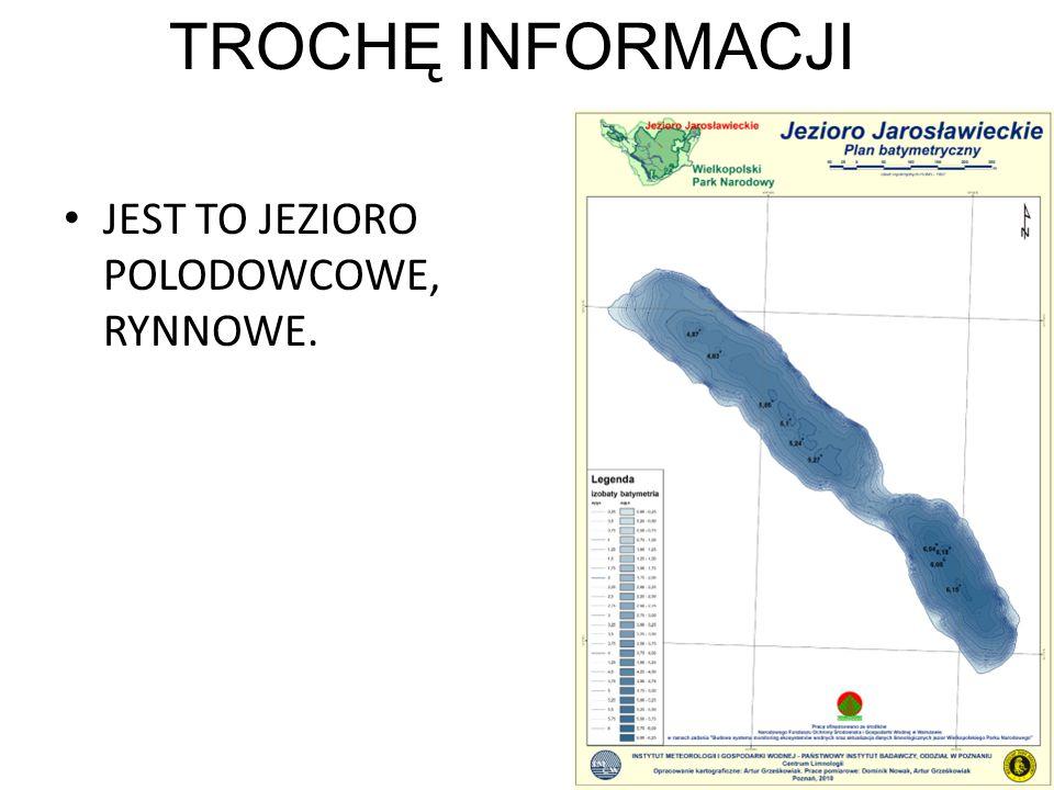 TROCHĘ INFORMACJI JEST TO JEZIORO POLODOWCOWE, RYNNOWE.