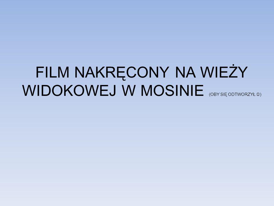 FILM NAKRĘCONY NA WIEŻY WIDOKOWEJ W MOSINIE (OBY SIĘ ODTWORZYŁ )