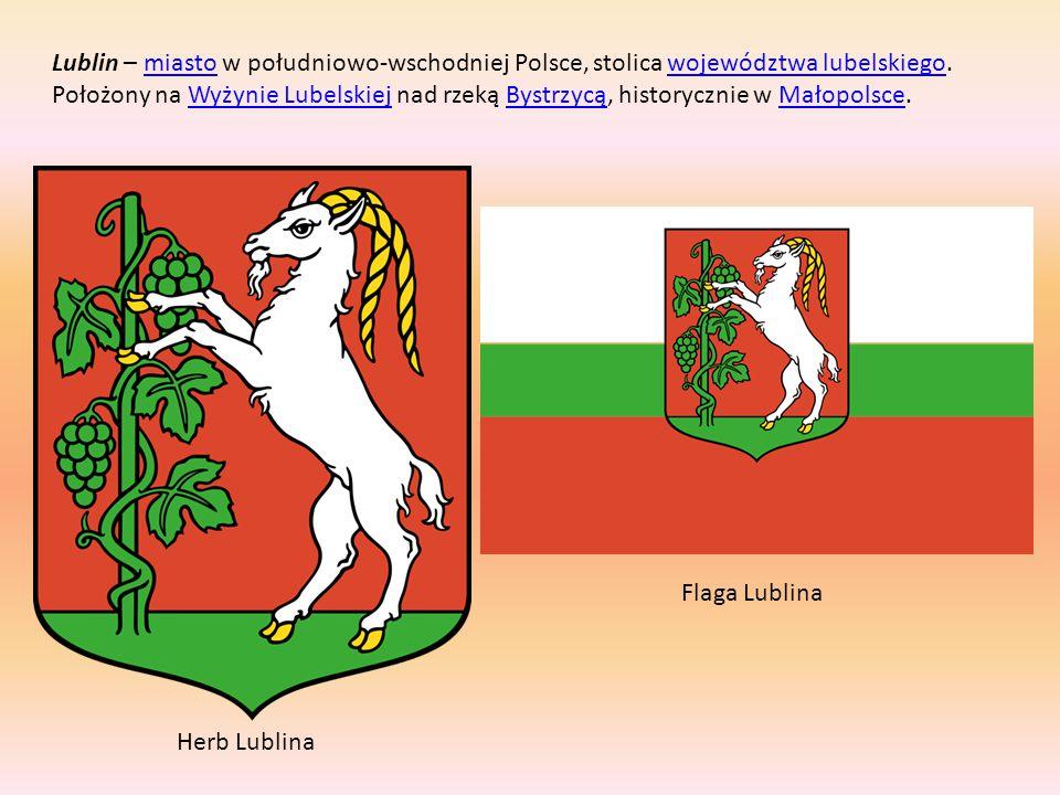 Lublin – miasto w południowo-wschodniej Polsce, stolica województwa lubelskiego. Położony na Wyżynie Lubelskiej nad rzeką Bystrzycą, historycznie w Ma
