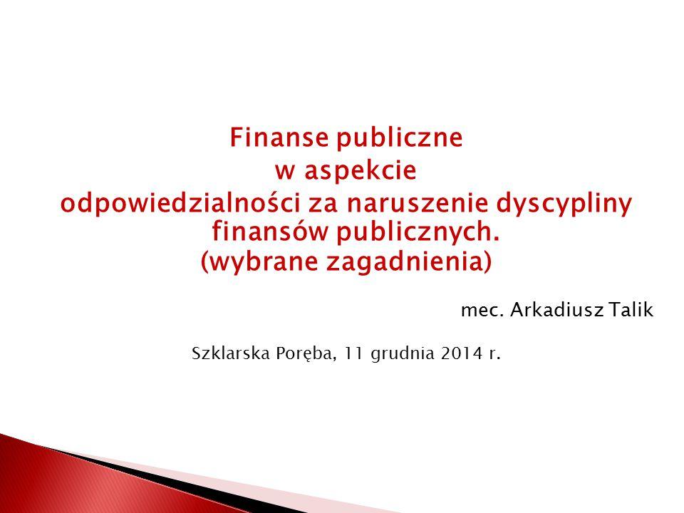 Finanse publiczne w aspekcie odpowiedzialności za naruszenie dyscypliny finansów publicznych.
