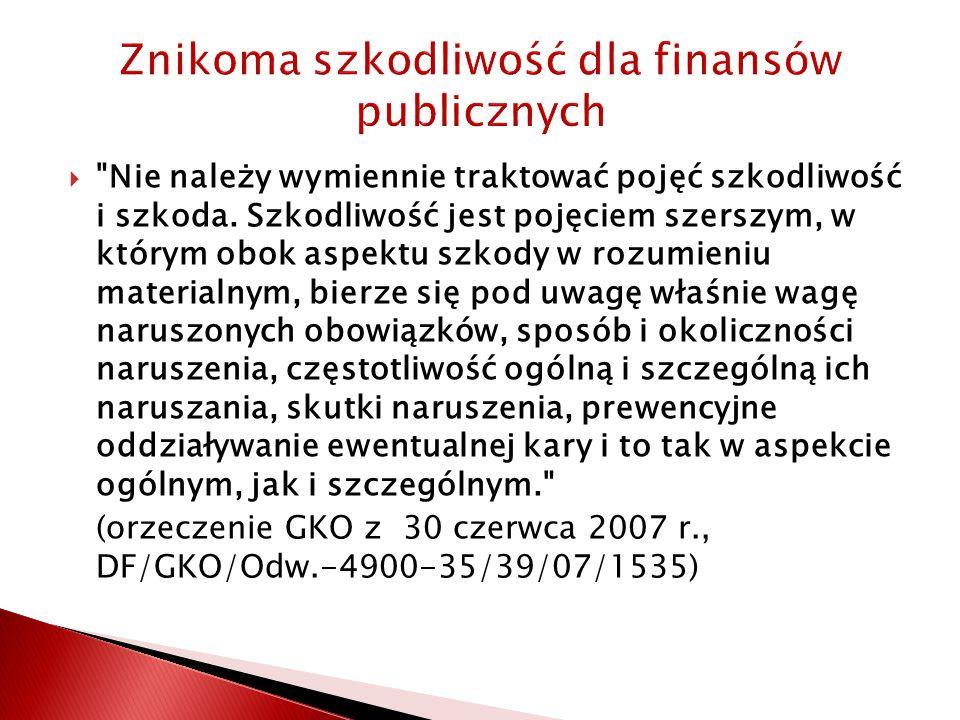 Znikoma szkodliwość dla finansów publicznych  Nie należy wymiennie traktować pojęć szkodliwość i szkoda.