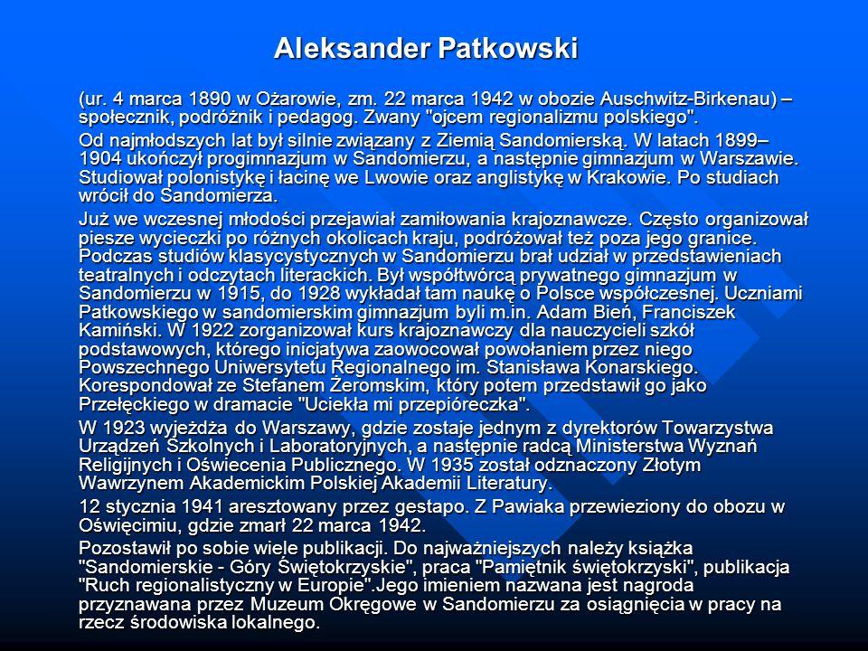 Aleksander Patkowski (ur. 4 marca 1890 w Ożarowie, zm. 22 marca 1942 w obozie Auschwitz-Birkenau) – społecznik, podróżnik i pedagog. Zwany