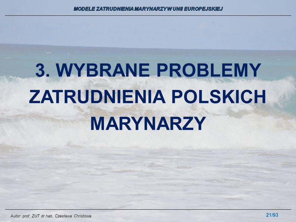 21/93 3. WYBRANE PROBLEMY ZATRUDNIENIA POLSKICH MARYNARZY Autor: prof. ZUT dr hab. Czesława Christowa