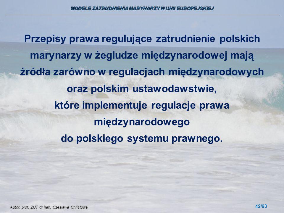 42/93 Przepisy prawa regulujące zatrudnienie polskich marynarzy w żegludze międzynarodowej mają źródła zarówno w regulacjach międzynarodowych oraz pol