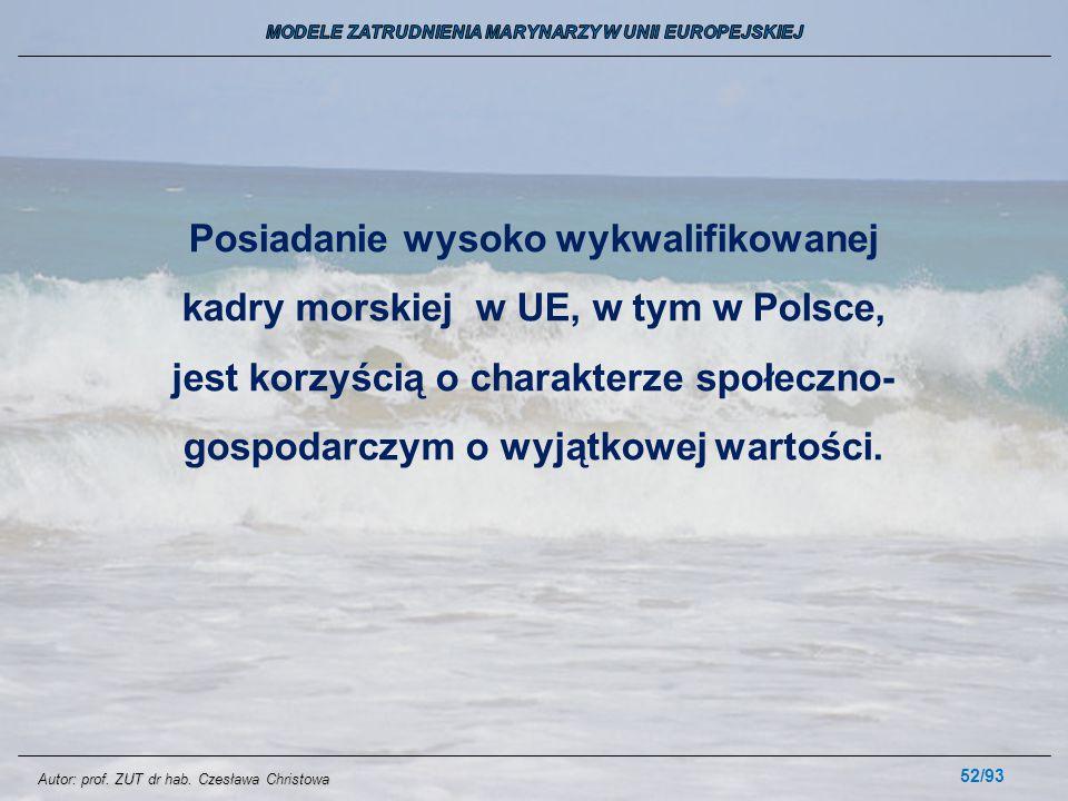 52/93 Posiadanie wysoko wykwalifikowanej kadry morskiej w UE, w tym w Polsce, jest korzyścią o charakterze społeczno- gospodarczym o wyjątkowej wartoś