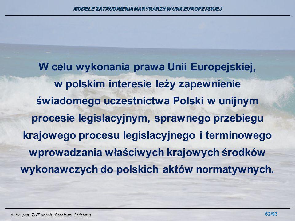 62/93 W celu wykonania prawa Unii Europejskiej, w polskim interesie leży zapewnienie świadomego uczestnictwa Polski w unijnym procesie legislacyjnym,