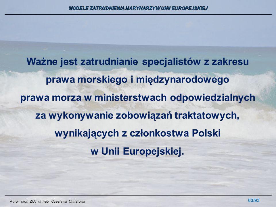 63/93 Ważne jest zatrudnianie specjalistów z zakresu prawa morskiego i międzynarodowego prawa morza w ministerstwach odpowiedzialnych za wykonywanie z