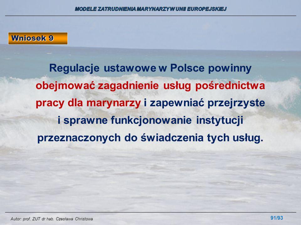 91/93 Wniosek 9 Regulacje ustawowe w Polsce powinny obejmować zagadnienie usług pośrednictwa pracy dla marynarzy i zapewniać przejrzyste i sprawne fun