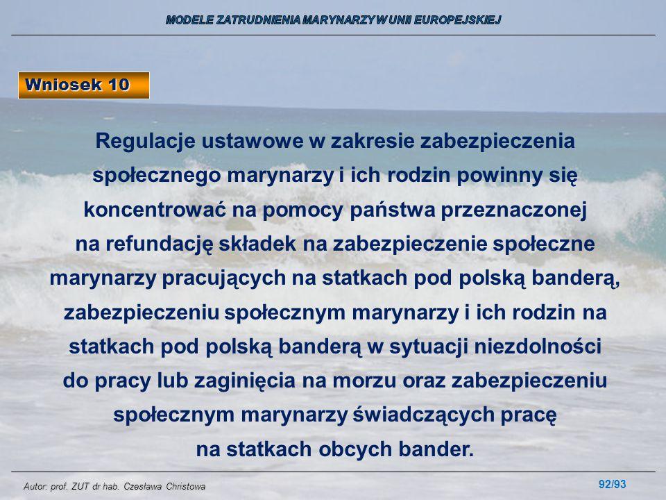 92/93 Wniosek 10 Regulacje ustawowe w zakresie zabezpieczenia społecznego marynarzy i ich rodzin powinny się koncentrować na pomocy państwa przeznaczo