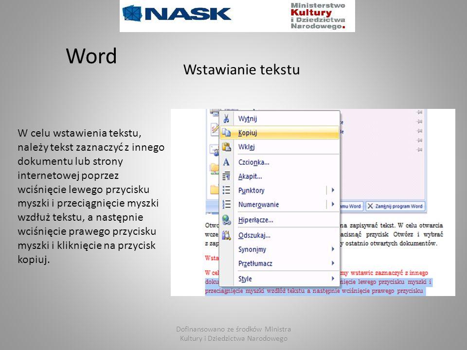 Dofinansowano ze środków Ministra Kultury i Dziedzictwa Narodowego Wstawianie tekstu Word W celu wstawienia tekstu, należy tekst zaznaczyć z innego do