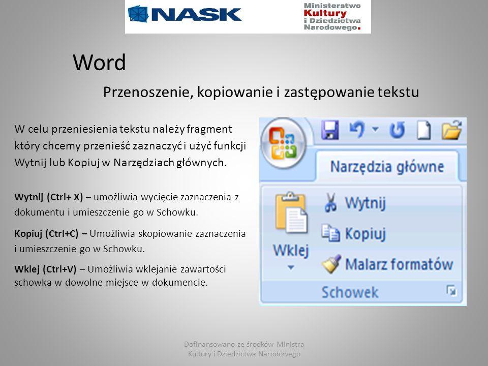 Dofinansowano ze środków Ministra Kultury i Dziedzictwa Narodowego Word Przenoszenie, kopiowanie i zastępowanie tekstu W celu przeniesienia tekstu nal