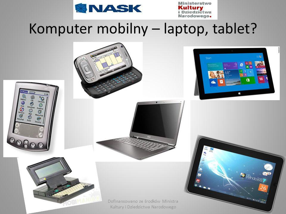 Komputer mobilny – laptop, tablet? Dofinansowano ze środków Ministra Kultury i Dziedzictwa Narodowego