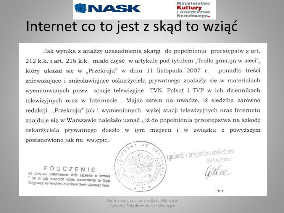 Internet co to jest z skąd to wziąć Siedziba Internetu przez cały czas była bliżej niż mogliśmy się spodziewać (fot. http://olgierd.bblog.pl) Dofinans