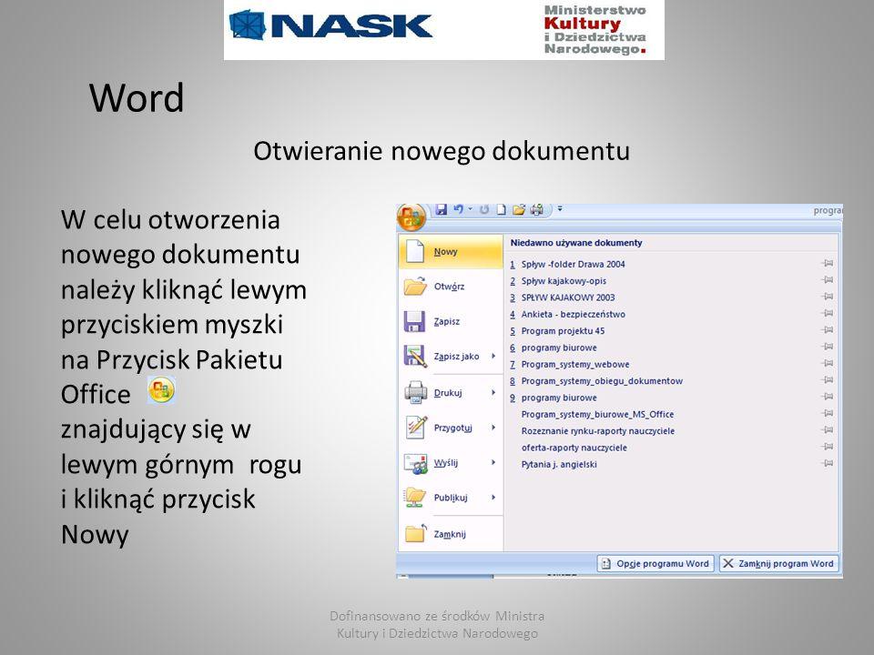 Otwieranie nowego dokumentu W celu otworzenia nowego dokumentu należy kliknąć lewym przyciskiem myszki na Przycisk Pakietu Office znajdujący się w lew