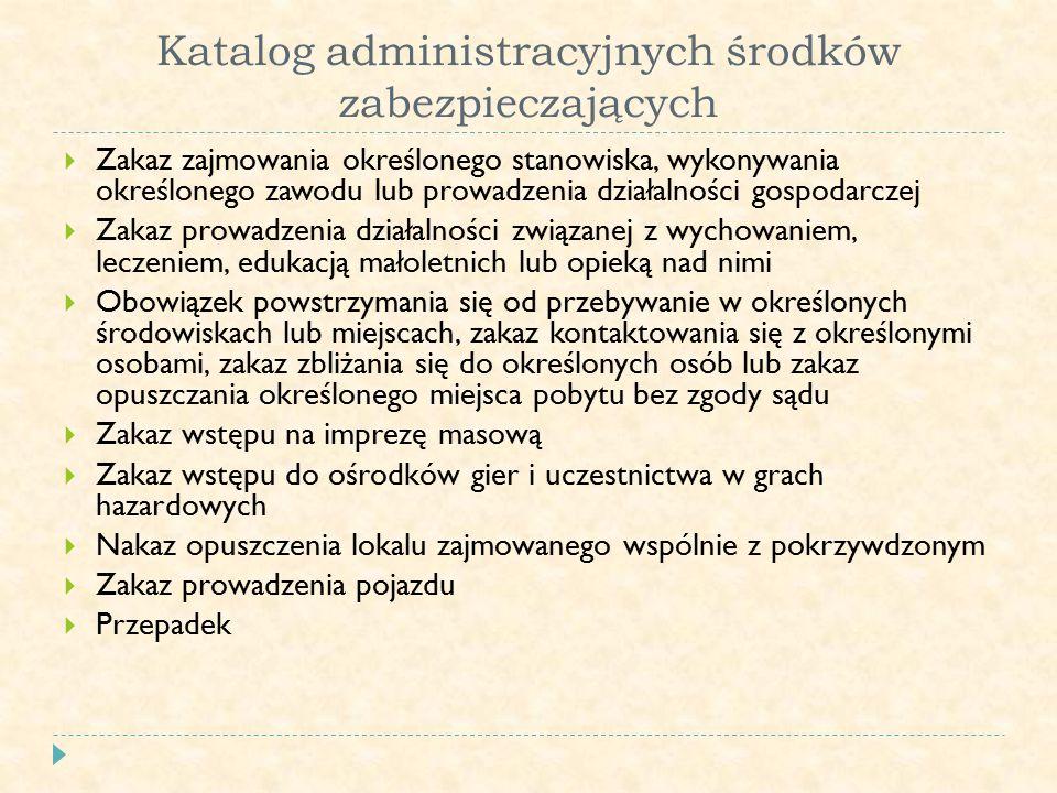 Przesłanki zastosowania środków zabezpieczających o charakterze administracyjnym 1.