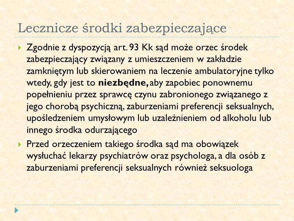 Lecznicze środki zabezpieczające  Zgodnie z dyspozycją art.