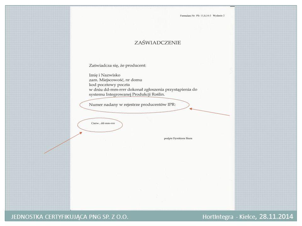 JEDNOSTKA CERTYFIKUJĄCA PNG SP. Z O.O. HortIntegra - Kielce, 28.11.2014 r.