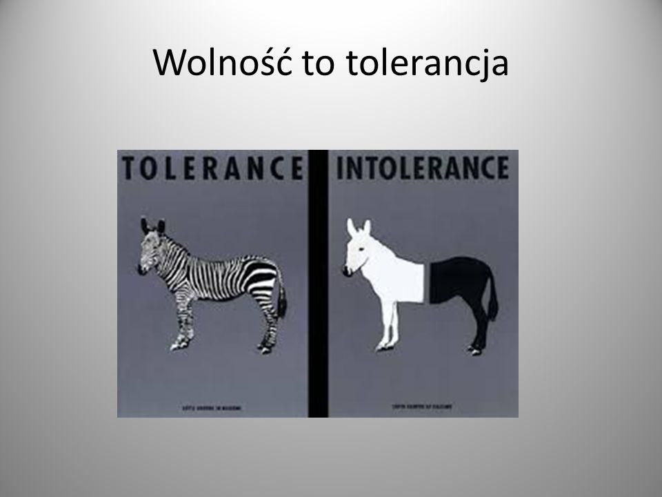 Wolność to tolerancja