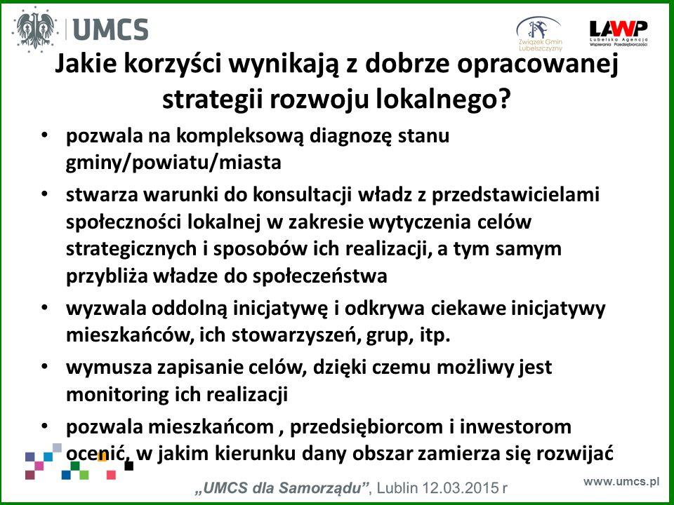 www.umcs.pl Jakie korzyści wynikają z dobrze opracowanej strategii rozwoju lokalnego.