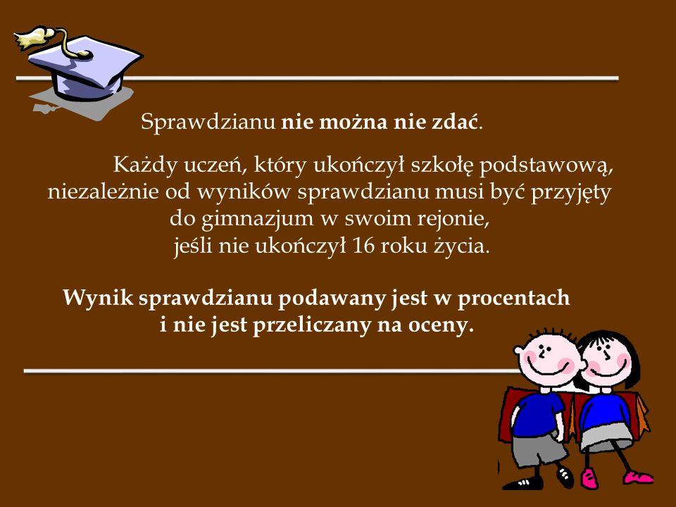 Sprawdzian składa się z dwóch części i obejmuje:  w części pierwszej – wiadomości i umiejętności z języka polskiego oraz z matematyki, w tym wykorzystanie wiadomości i umiejętności z tych przedmiotów w zadaniach osadzonych w kontekście historycznym lub przyrodniczym;  w części drugiej – wiadomości i umiejętności z języka angielskiego