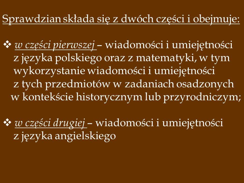 Zadania będą sprawdzać stopień opanowania wymagań z zakresu języka polskiego i matematyki określonych w podstawie programowej kształcenia ogólnego dla II etapu edukacyjnego.