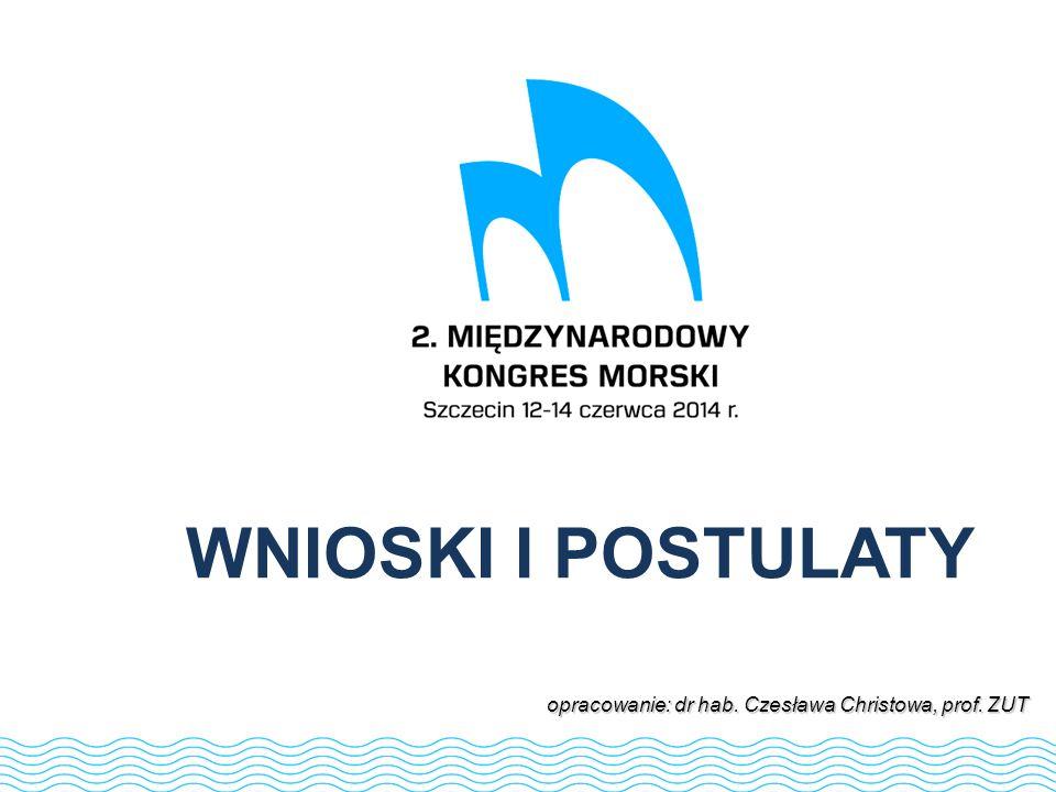 1 WNIOSKI I POSTULATY opracowanie: dr hab. Czesława Christowa, prof. ZUT