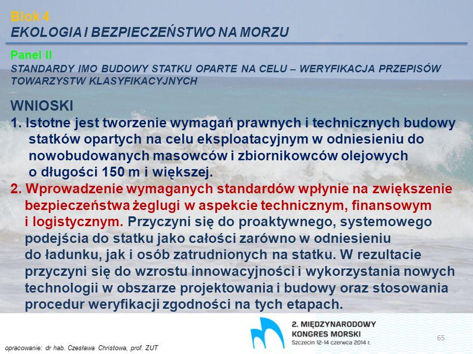 opracowanie: dr hab. Czesława Christowa, prof. ZUT Blok 4 EKOLOGIA I BEZPIECZEŃSTWO NA MORZU Panel II STANDARDY IMO BUDOWY STATKU OPARTE NA CELU – WER
