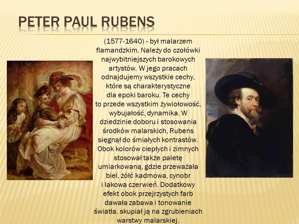 (1577-1640) - był malarzem flamandzkim. Należy do czołówki najwybitniejszych barokowych artystów. W jego pracach odnajdujemy wszystkie cechy, które są