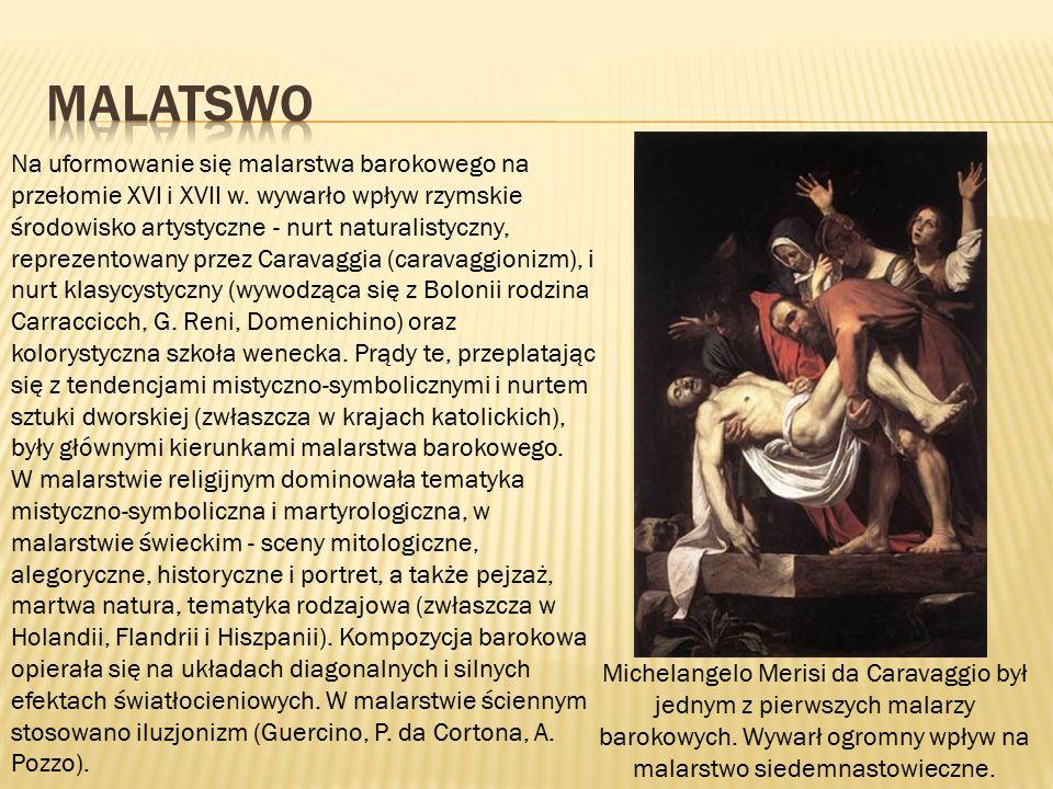 Na uformowanie się malarstwa barokowego na przełomie XVI i XVII w. wywarło wpływ rzymskie środowisko artystyczne - nurt naturalistyczny, reprezentowan