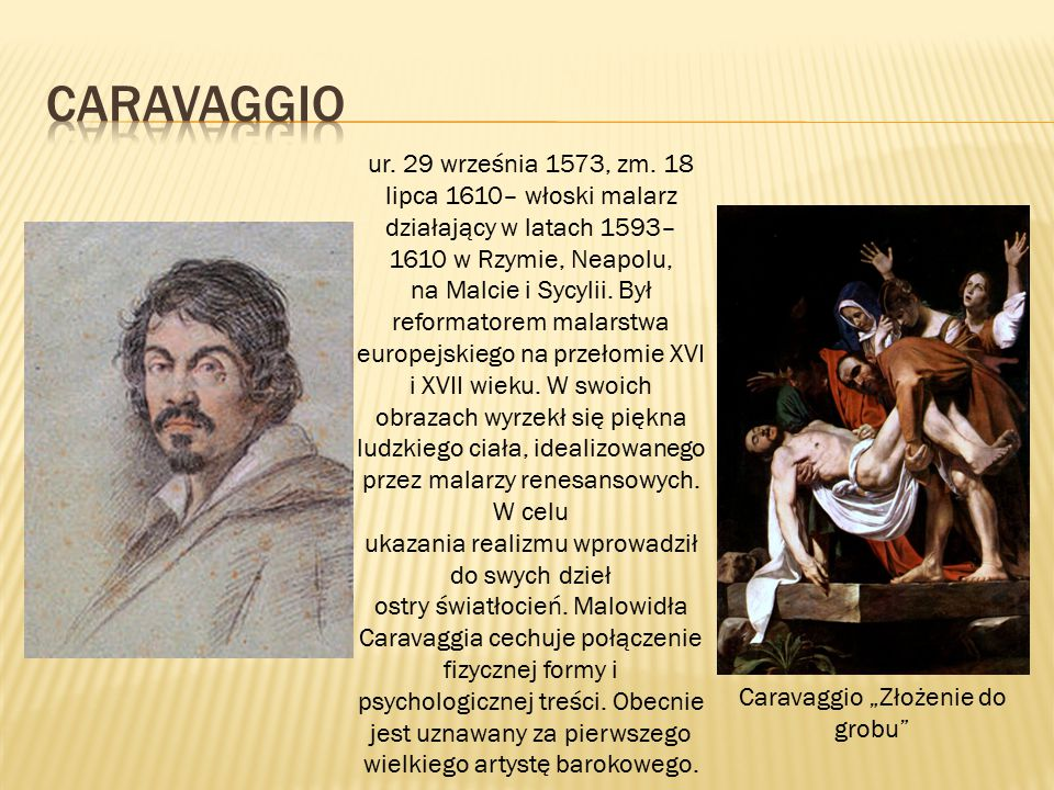 ur. 29 września 1573, zm. 18 lipca 1610– włoski malarz działający w latach 1593– 1610 w Rzymie, Neapolu, na Malcie i Sycylii. Był reformatorem malarst