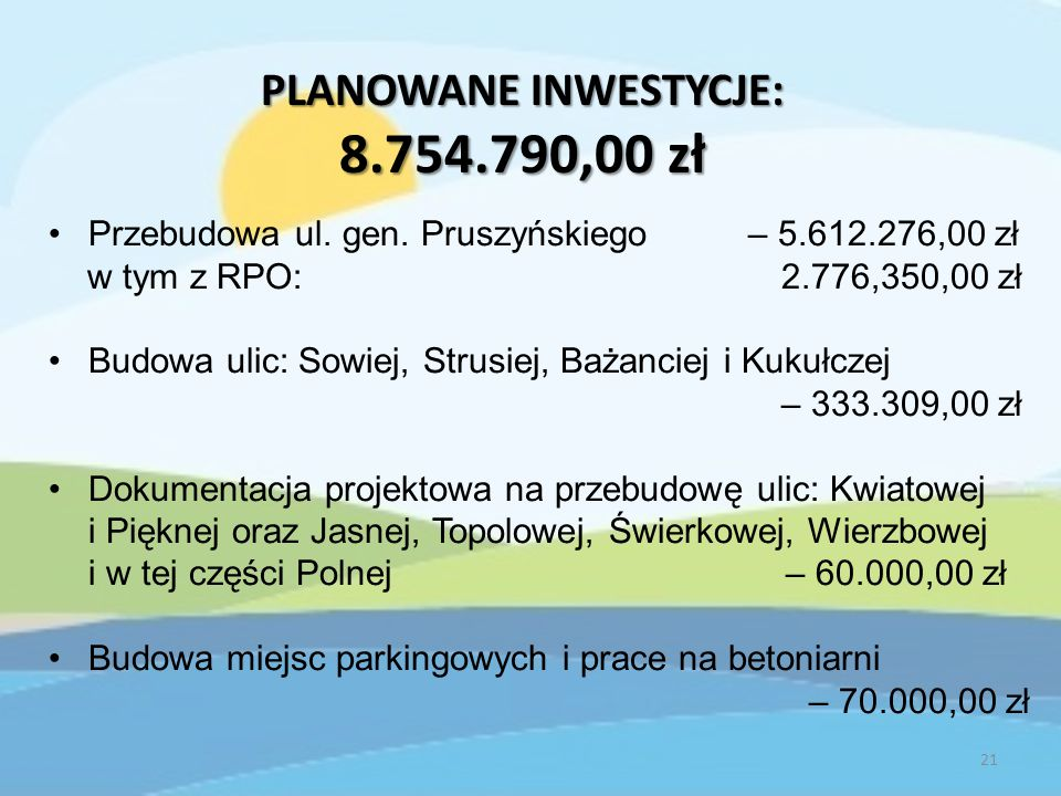 PLANOWANE INWESTYCJE: 8.754.790,00 zł Przebudowa ul.