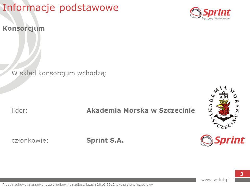 www.sprint.pl 3 W skład konsorcjum wchodzą: lider:Akademia Morska w Szczecinie członkowie:Sprint S.A.