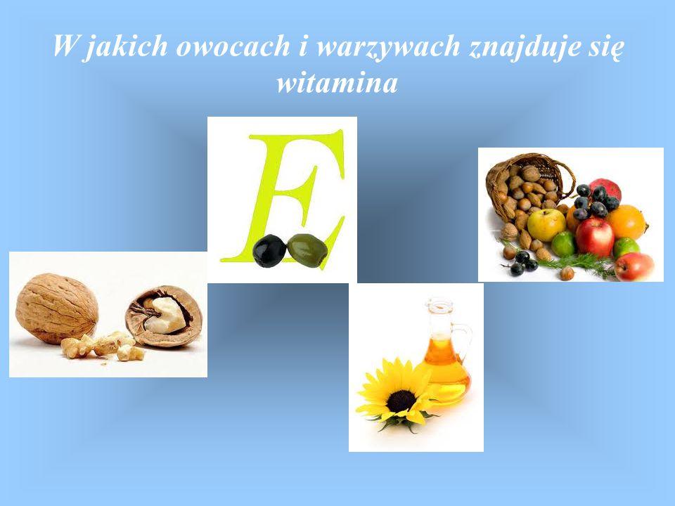 W jakich owocach i warzywach znajduje się witamina