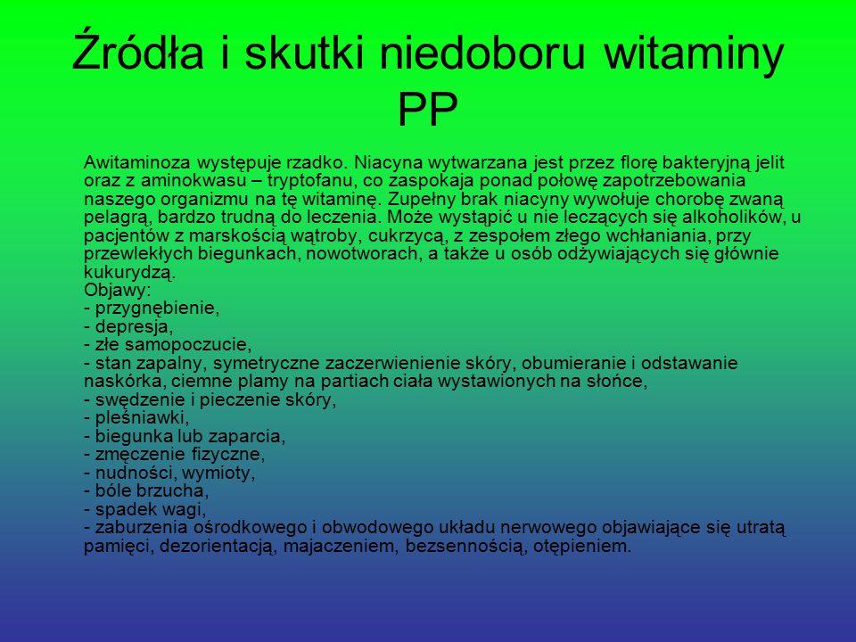 Źródła i skutki niedoboru witaminy PP Awitaminoza występuje rzadko.