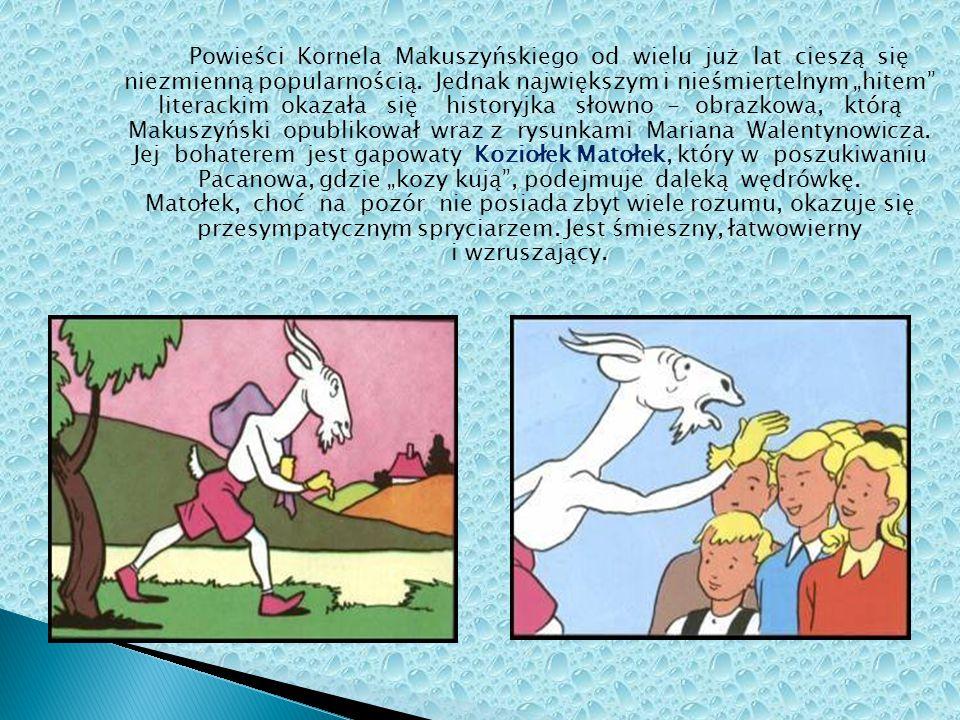 """Powieści Kornela Makuszyńskiego od wielu już lat cieszą się niezmienną popularnością. Jednak największym i nieśmiertelnym """"hitem"""" literackim okazała s"""