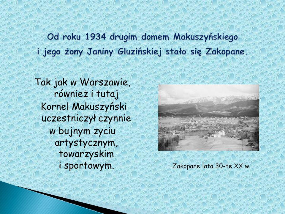 Tak jak w Warszawie, również i tutaj Kornel Makuszyński uczestniczył czynnie w bujnym życiu artystycznym, towarzyskim i sportowym. Zakopane lata 30-te